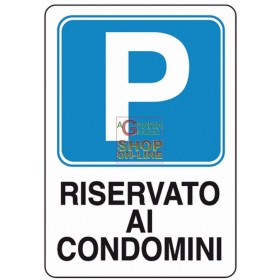 PARKING SIGN RESERVED FOR CONDOMINIUMS MM. 300X200